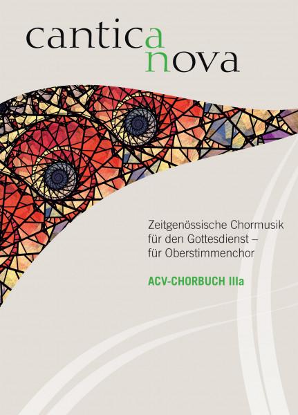 Chorbuch IIIa: Cantica nova. Zeitgenössische Chormusik für den Gottesdienst - für Oberstimmenchor