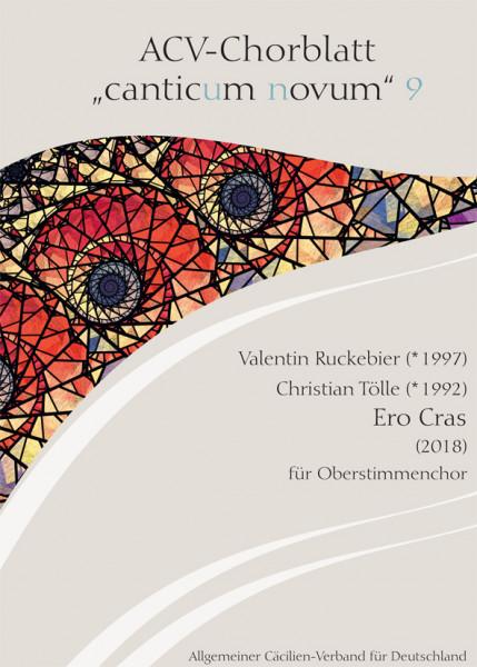 Chorblatt 9. Valentin Ruckebier (*1997) u. Christian Tölle (*1992), Ero Cras (2018) für Oberstimmenc