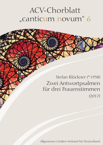 Chorblatt 6. Stefan Klöckner (* 1958), Zwei Antwortpsalmen für drei Frauenstimmen (2017)