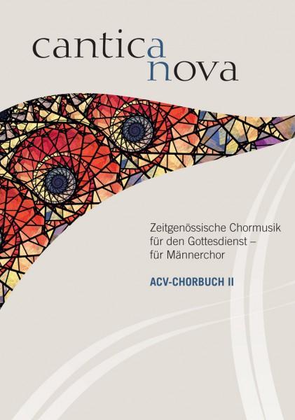 Chorbuch II: Cantica nova. Zeitgenössische Chormusik für den Gottesdienst - für Männerchor