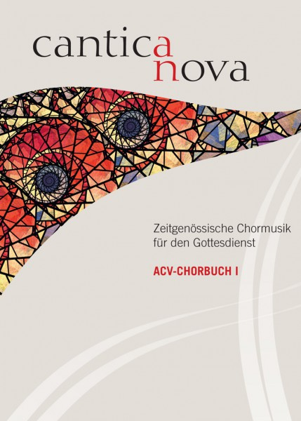 Chorbuch I: Cantica nova. Zeitgenössische Chormusik für den Gottesdienst