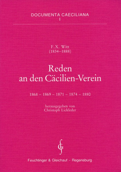 Documenta Caeciliana I: F. X. Witt: Reden an den Cäcilien-Verein