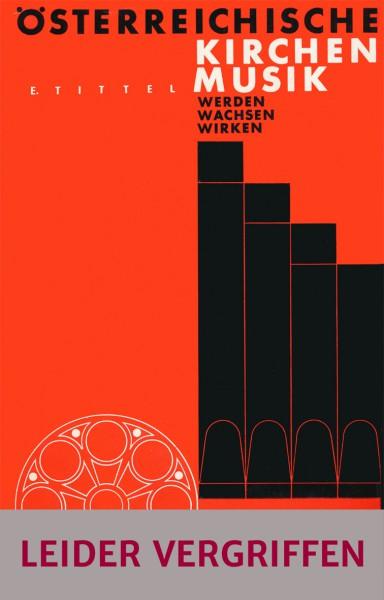 Band 02 Österreichische Kirchenmusik. Werden - Wachsen - Wirken