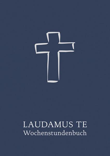 Band 29 LAUDAMUS TE - Wochenstundenbuch