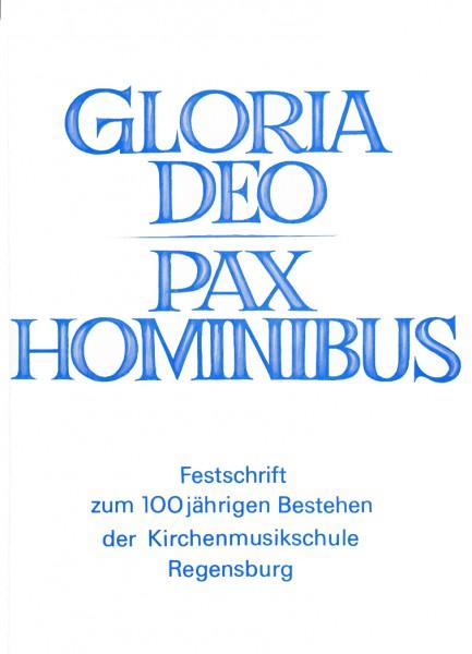 Band 09 Gloria Deo - pax hominibus / Zum 100jährigen Bestehen der Kirchenmusikschule Regensburg