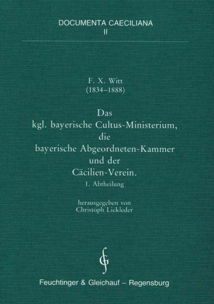 Documenta Caeciliana II: F. X. Witt: Kultusministerium und Cäcilien-Verein