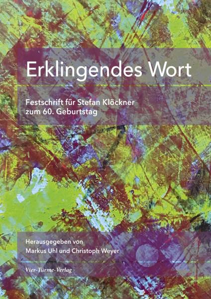 Band 24 Erklingendes Wort - Festschrift für Stefan Klöckner zum 60. Geburtstag