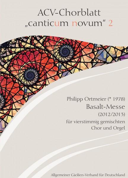 Chorblatt 2. Philipp Ortmeier (* 1978), Basalt-Messe für vierstg. gem. Chor und Orgel