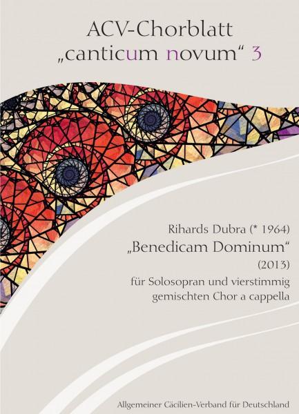 Chorblatt 3. Rihards Dubra (* 1964), Benedicam Dominum für Solosopran und vierstg. gem. Chor a cappe